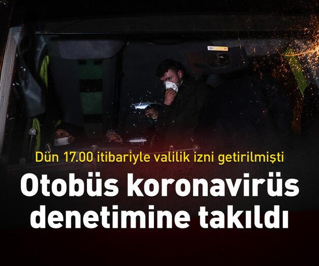 Son dakika: Tuzla'da yolcu otobüsü koronavirüs denetimine takıldı