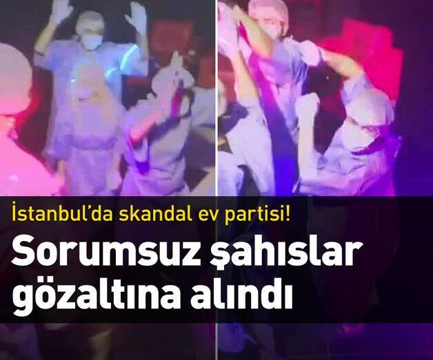 Son dakika: İstanbul'da skandal ev partisi!