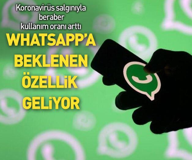 Son dakika: WhatsApp'a beklenen özellik geliyor!