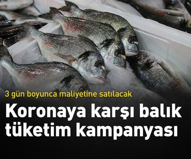 Son dakika: Koronavirüse karşı balıktüketim kampanyası