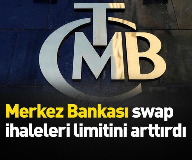 Son dakika: Merkez Bankası swap ihaleleri limitini arttırdı
