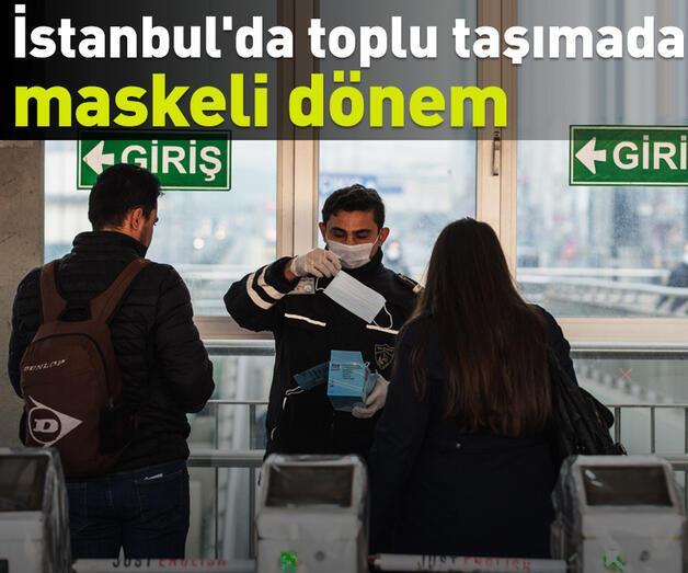 Son dakika: İstanbul'da toplu taşımada maskeli dönem başladı