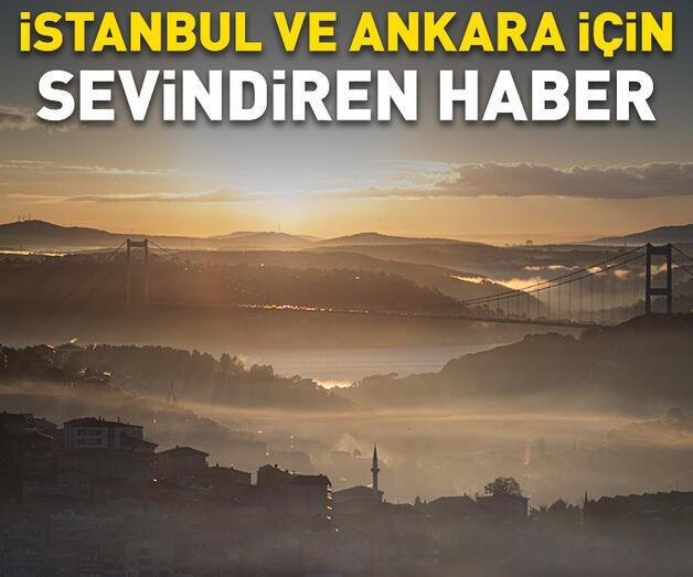 Son dakika: İstanbul ve Ankara için sevindiren haber