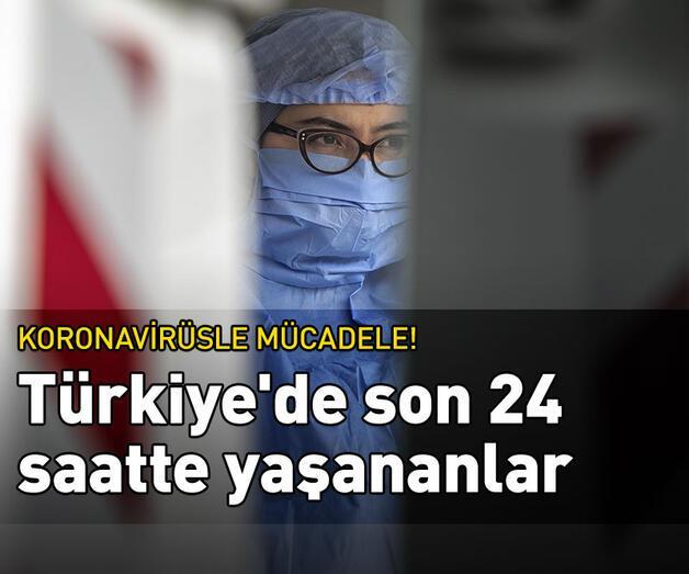 Son dakika: Türkiye'de son 24 saatte yaşananlar