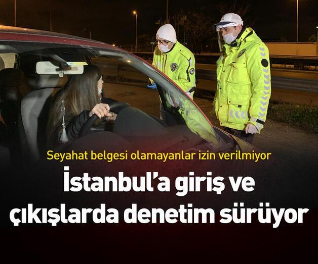 Son dakika: İstanbul'un giriş ve çıkışlarında denetimler sürüyor