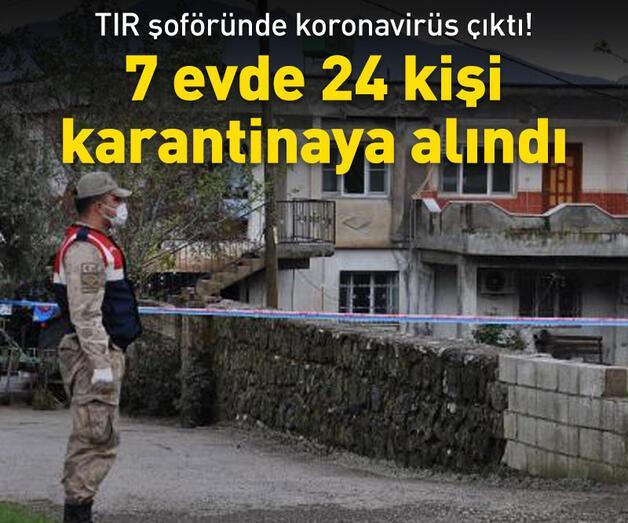 Son dakika: 7 evde 24 kişi karantinaya alındı