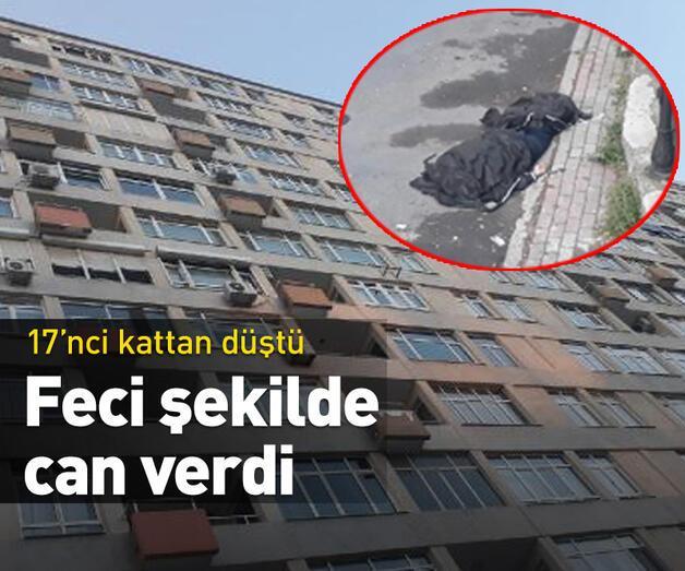Son dakika: 17'nci kattan düşen adam feci şekilde can verdi