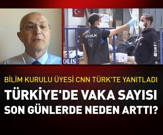 Son dakika: Türkiye'de vaka sayısı son günlerde neden arttı?