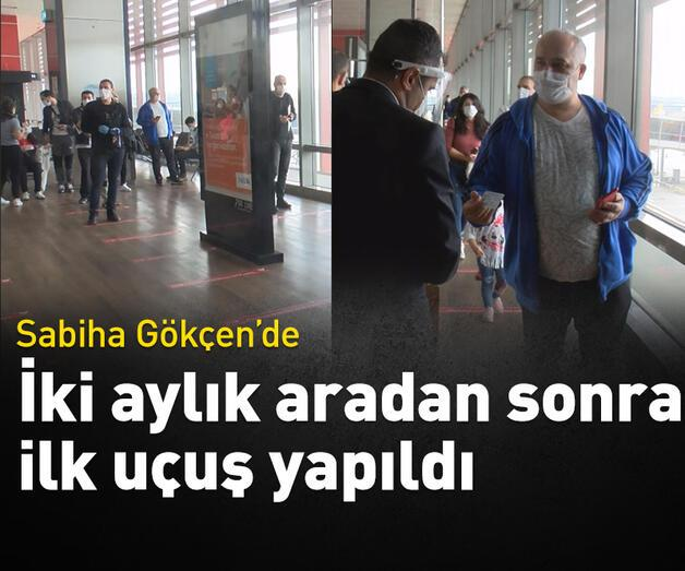 Son dakika: Sabiha Gökçen'de iki aylık aranın ardından ilk uçuş İzmir'e yapıldı