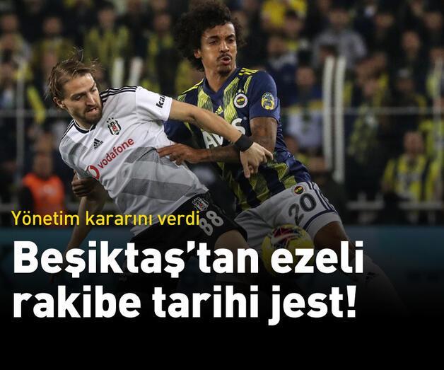 Son dakika: Beşiktaş'tan Fenerbahçe'ye tarihi jest!