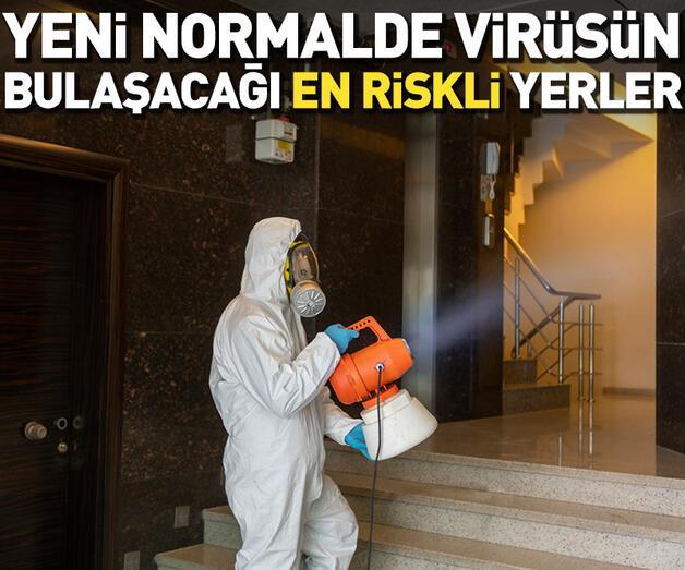 Son dakika: Yeni normalde virüsün bulaşacağı en riskli alanlar