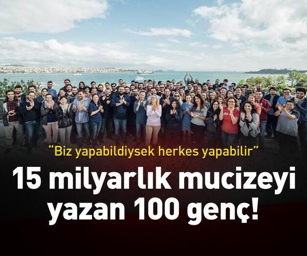 Son dakika: 15 milyarlık mucizeyi yazan 35 üniversiteden 100 genç