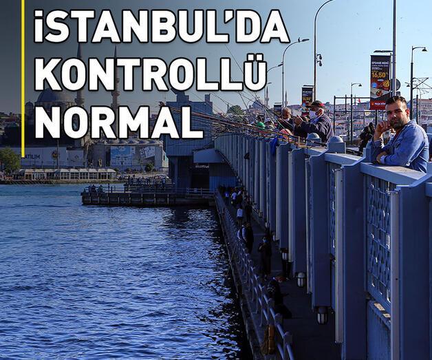Son dakika: İstanbul'da 'kontrollü normal'