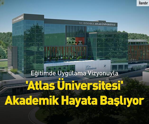 Son dakika:  'Atlas Üniversitesi' Akademik Hayata Başlıyor