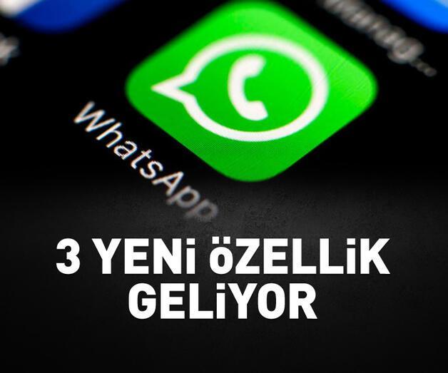 Son dakika: WhatsApp'a 3 yeni özellik geliyor