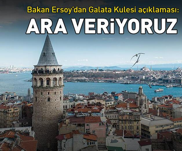 Son dakika: Bakan Ersoy'dan Galata Kulesi açıklaması