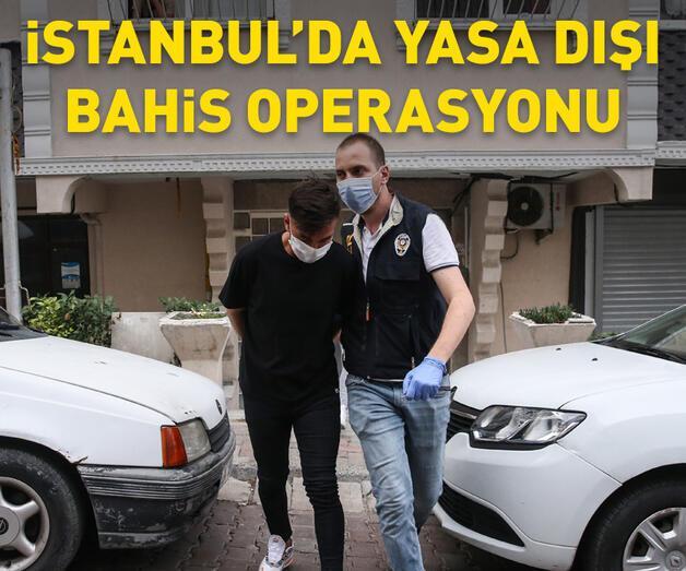 Son dakika: İstanbul'da yasa dışı bahis operasyonu
