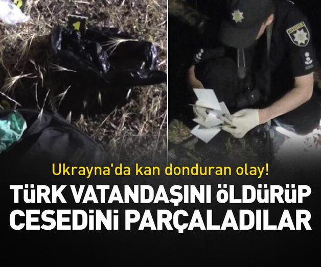 Son dakika: Türk vatandaşını öldürüp cesedini parçaladılar