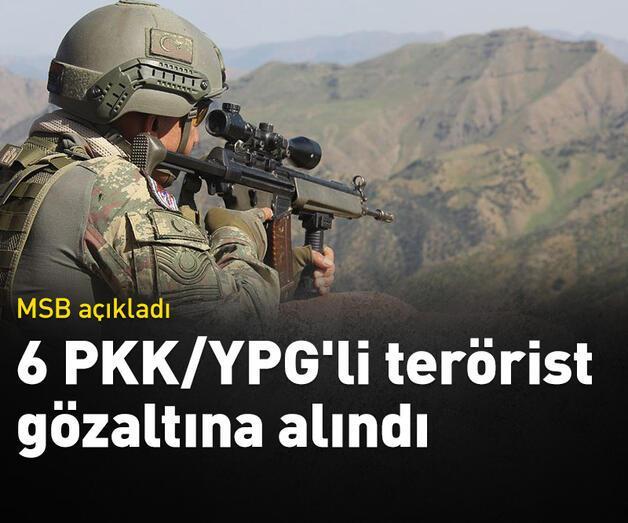 Son dakika: MSB: Zeytin Dalı bölgesinde, 6 PKK/YPG'li terörist gözaltına alındı