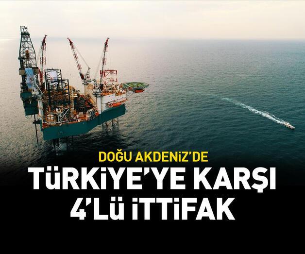 Son dakika: Doğu Akdeniz'de Türkiye'ye karşı 4'lü ittifak