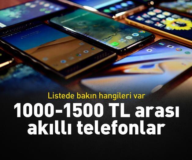 Son dakika: 1000-1500 TL arası en uygun telefonlar