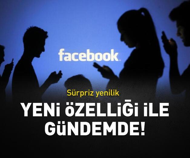 Son dakika: Facebook'tan yeni özellik!