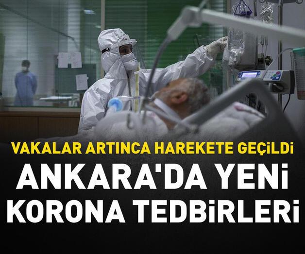 Son dakika: Ankara'da artan Kovid-19 vakalarına yönelik yeni tedbirler