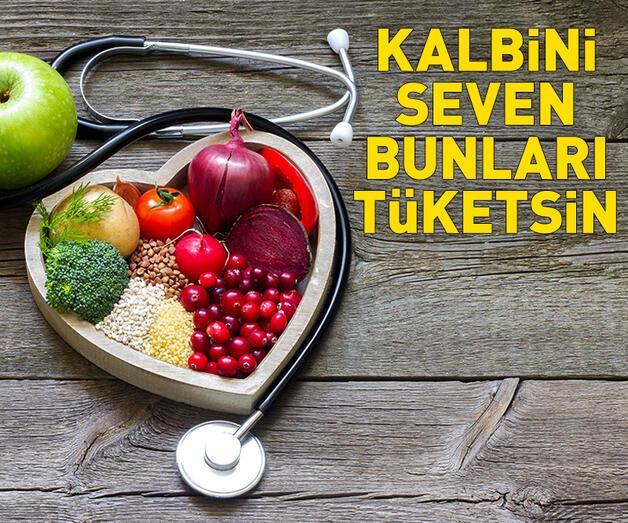 Son dakika: Kalbini seven bu besinleri tüketsin!