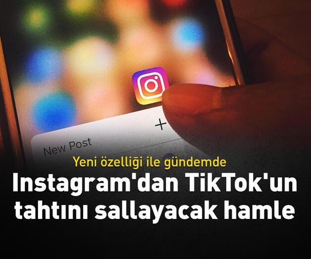 Son dakika: Instagram'dan TikTok'un tahtını sallayacak hamle!