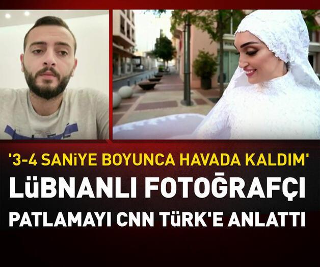 Son dakika: Lübnanlı fotoğrafçı patlamayı CNN TÜRK'e anlattı