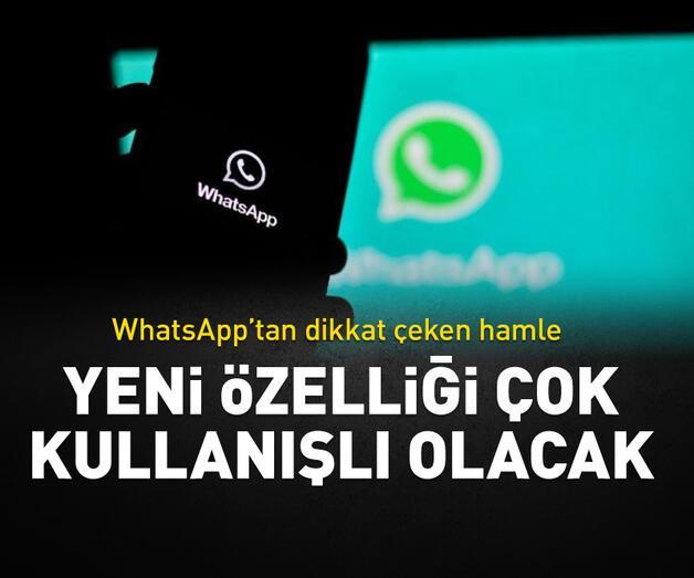 Son dakika: WhatsApp'ın yeni özelliği çok kullanışlı olacak!