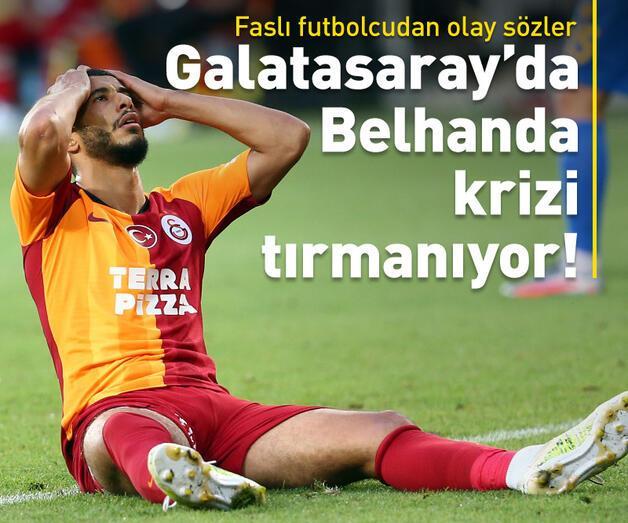 Son dakika: Galatasaray'da Belhanda krizi tırmanıyor! Olay sözler