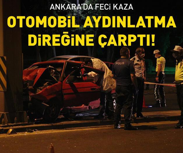 Son dakika: Ankara'da otomobil aydınlatma direğine çarptı: 1 ölü