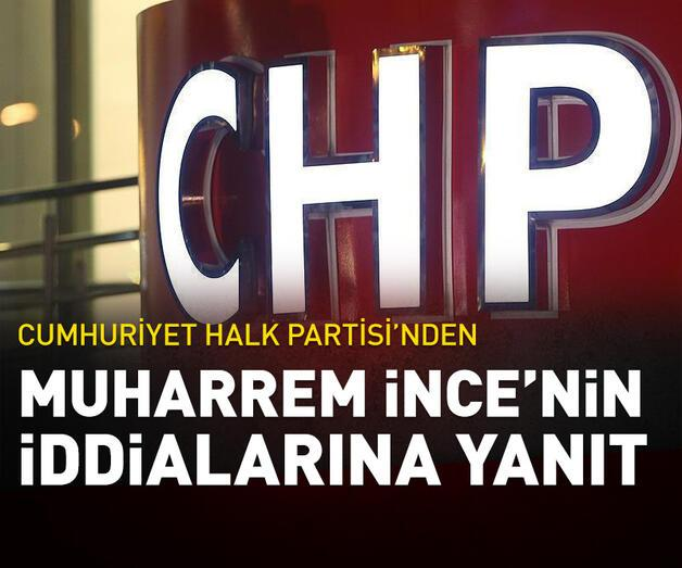 Son dakika: CHP'den Muharrem İnce'nin iddialarına yanıt geldi