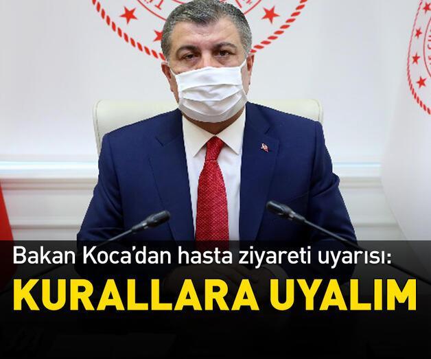 Son dakika: Sağlık Bakanı Koca'dan hasta ziyareti uyarısı