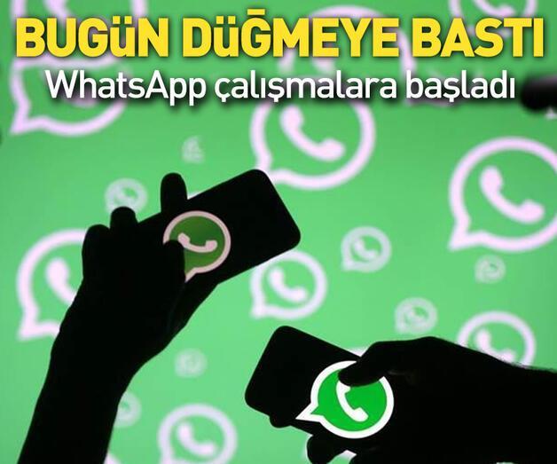 Son dakika: WhatsApp bugün düğmeye bastı