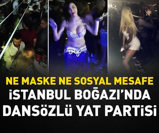 """Son dakika: İstanbul Boğazı'nda """"dansözlü"""" yat partisi"""