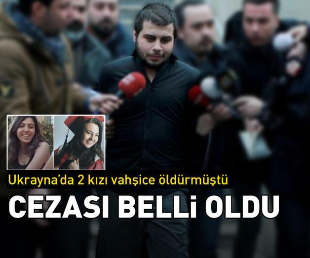 Son dakika: Ukrayna'da iki Türk kızını öldüren caninin cezası belli oldu
