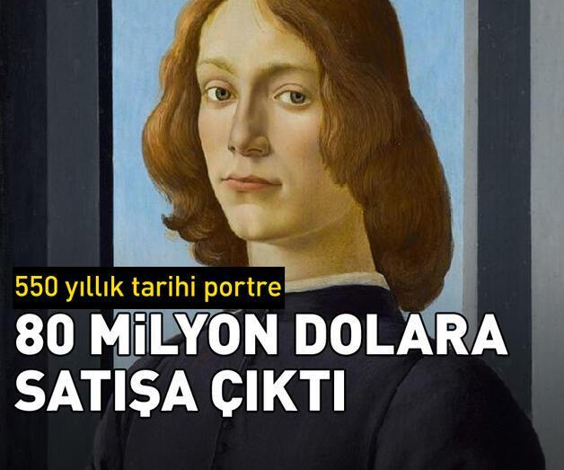 Son dakika: Botticelli imzalı tablo 80 milyon dolara satılıyor