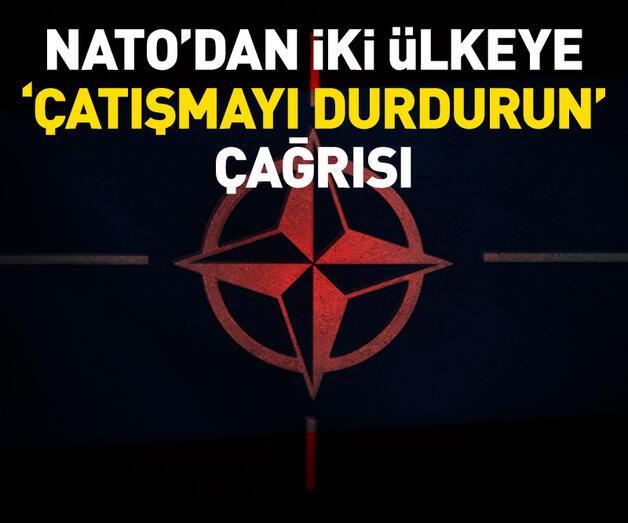 """Son dakika: NATO'dan """"çatışmayı durdurun"""" çağrısı"""