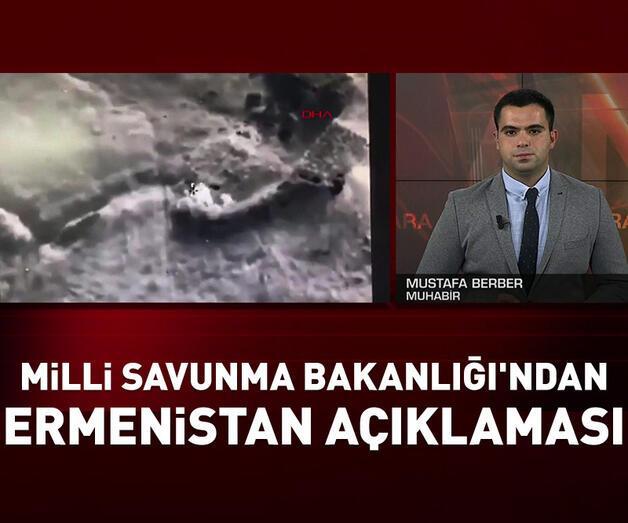 Son dakika: Milli Savunma Bakanlığı'ndan Ermenistan açıklaması