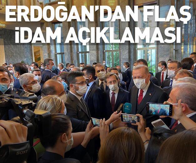 Son dakika: Cumhurbaşkanı Erdoğan'dan flaş idam açıklaması
