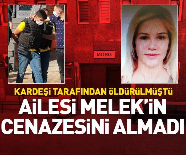 Son dakika: Kardeşi tarafından öldürülen Melek'in cenazesi alınmadı