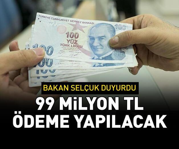 Son dakika: 99 milyon TL ödeme yapılacak