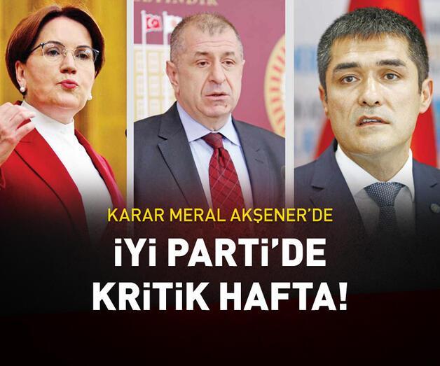 Son dakika: İYİ Parti'de kritik hafta