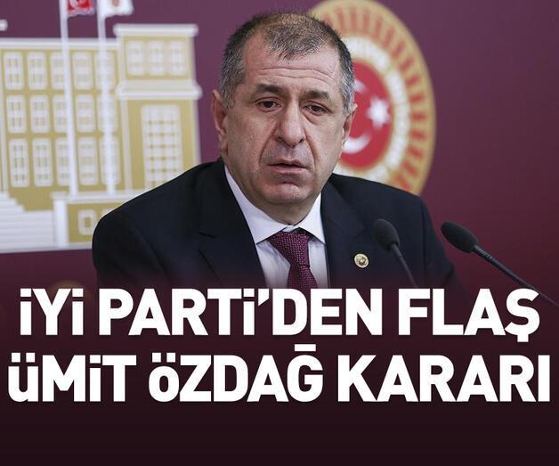 Son dakika: İYİ Parti'den flaş Ümit Özdağ kararı