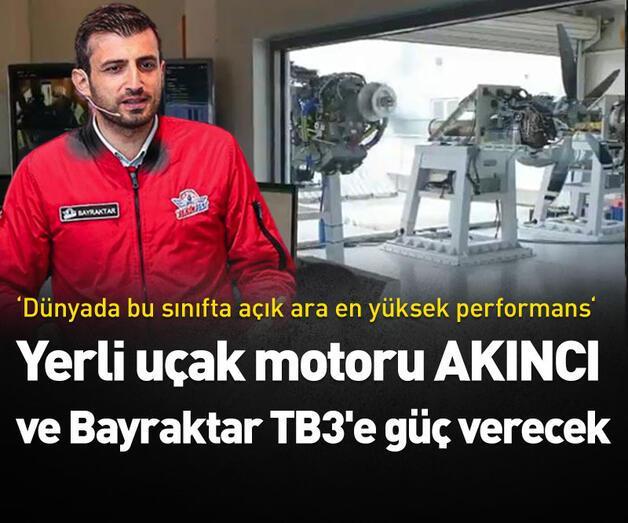 Son dakika: Yerli uçak motoru AKINCI ve Bayraktar TB3'e güç verecek