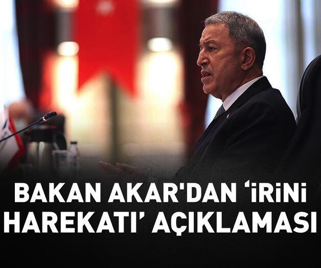 """Son dakika: Bakan Akar'dan """"İrini Harekatı"""" açıklaması"""