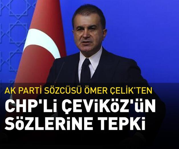 Son dakika: Ömer Çelik'ten CHP'li Çeviköz'ün sözlerine tepki
