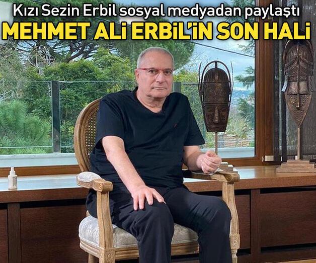 Son dakika: İşte Mehmet Ali Erbil'in son hali...
